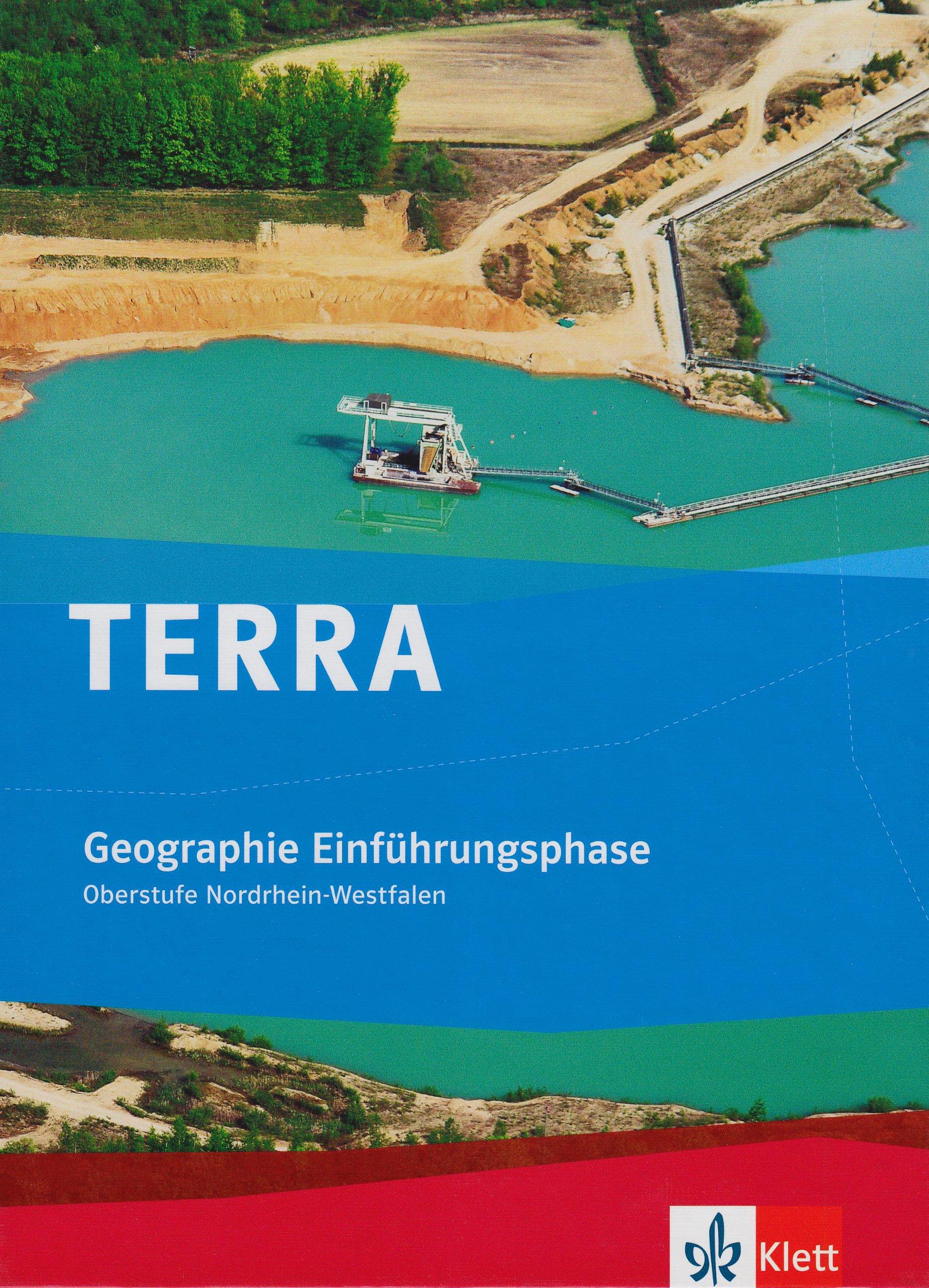 TERRA Geographie für Nordrhein-Westfalen / Schülerband Einführungsphase Oberstufe (10. Schuljahr G8/11. Schuljahr G9)