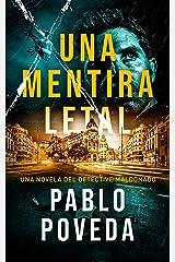 Una Mentira Letal: Una novela del detective Maldonado (Detective privado Javier Maldonado, novela negra española nº 1) (Spanish Edition) Kindle Edition