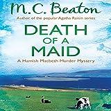 Death of a Maid: Hamish Macbeth, Book 22
