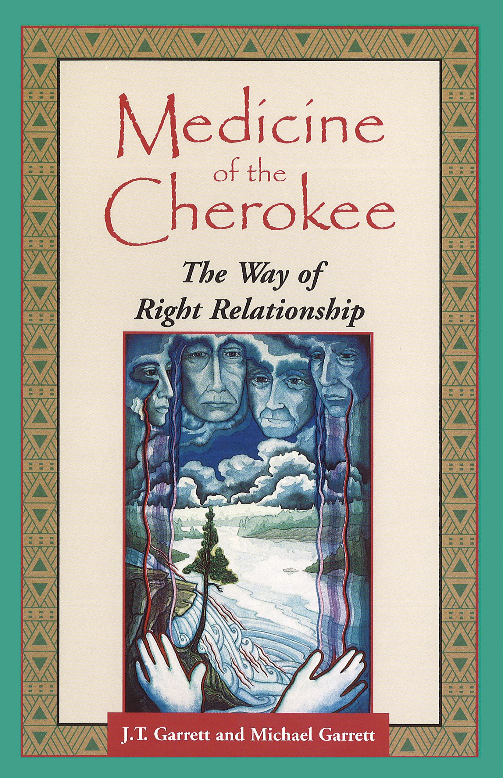 Medicine Of The Cherokee The Way Of Right Relationship Folk Wisdom