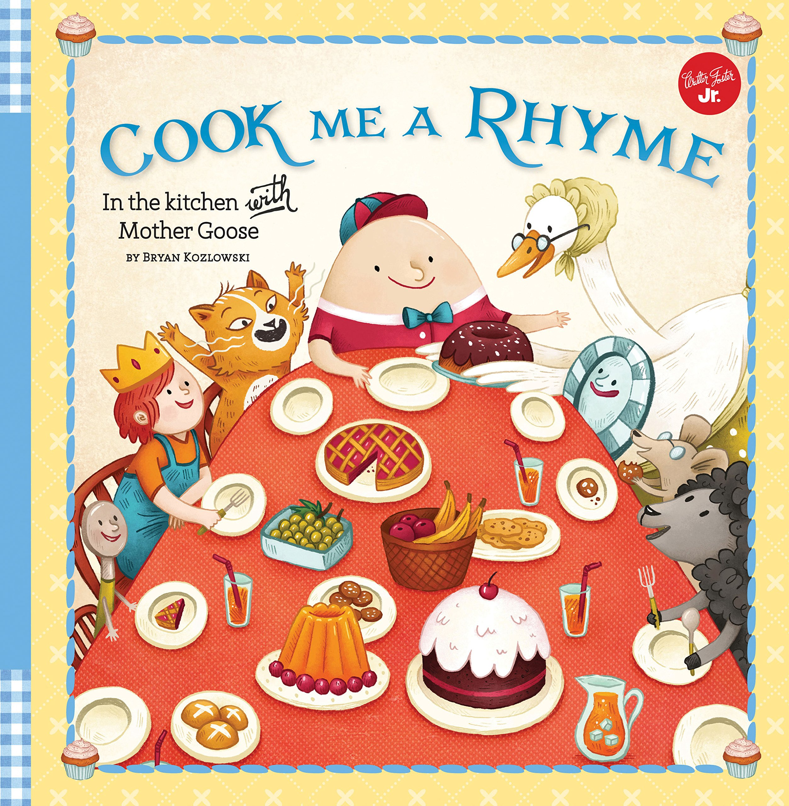 Cook Me A Rhyme In The Kitchen With Mother Goose Amazon Co Uk Kozlowski Bryan 9781633222182 Books
