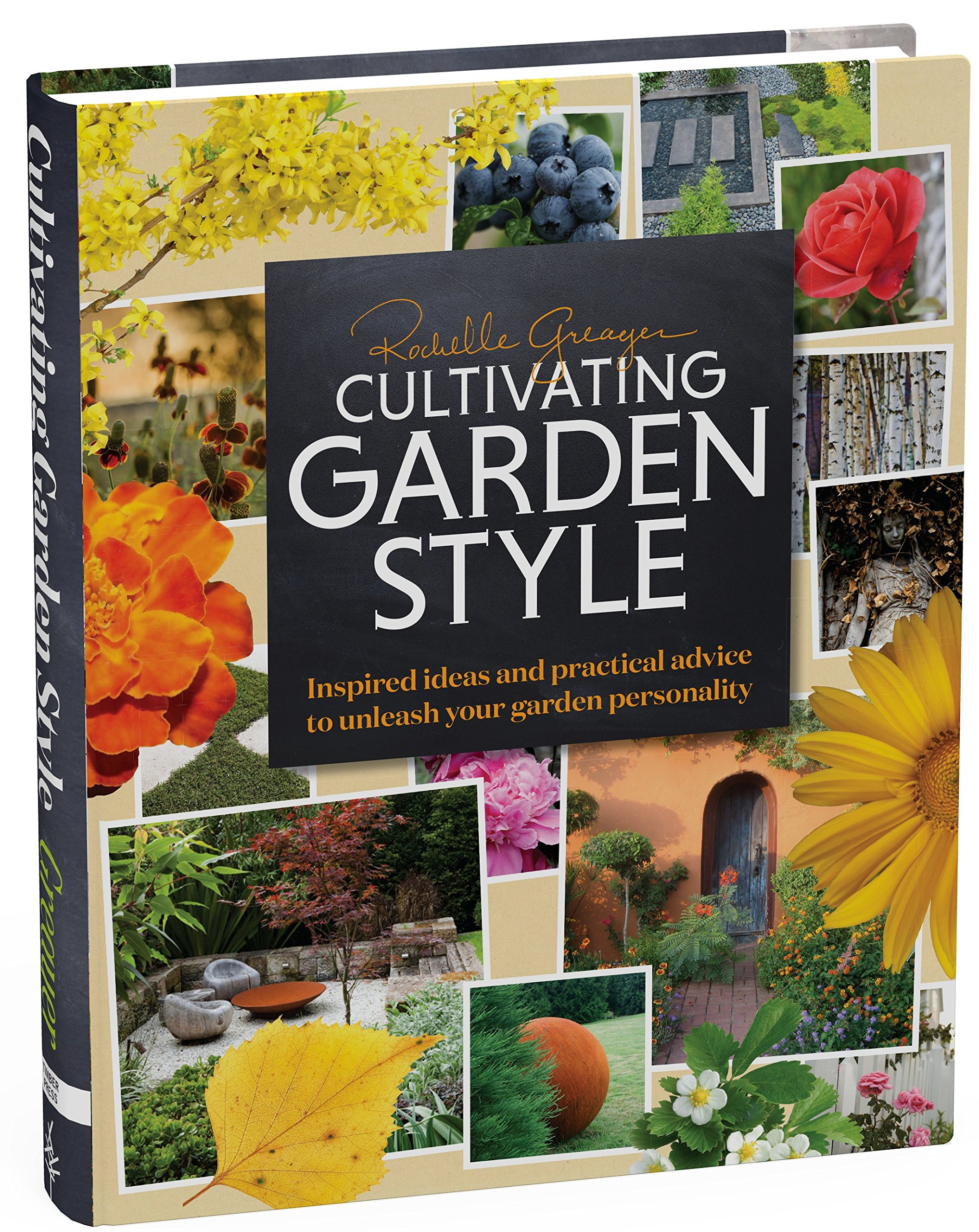 Cultivating Garden Style: Inspired Ideas and Practical Advice to ...