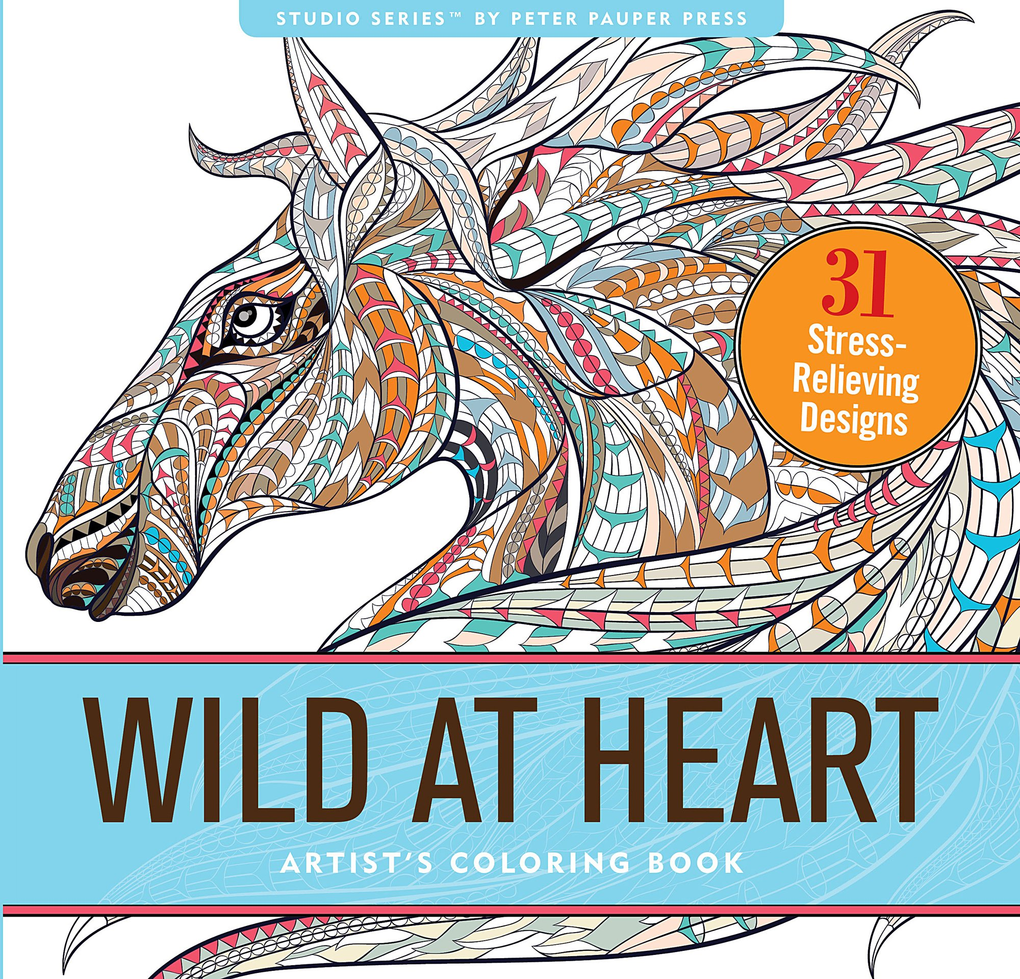 Wild At Heart Adult Coloring Book 31 Stress Relieving Designs Artists Books Peter Pauper Press 9781441320124 Amazon