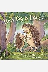 How Big Is Love? (padded board book) (Faith, Hope, Love) Board book