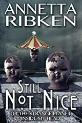 Still Not Nice or The Strange Planet Inside My Head: A Journal of Flash Fiction Kindle Edition