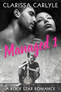 Managed 1: A Rock Star Romance