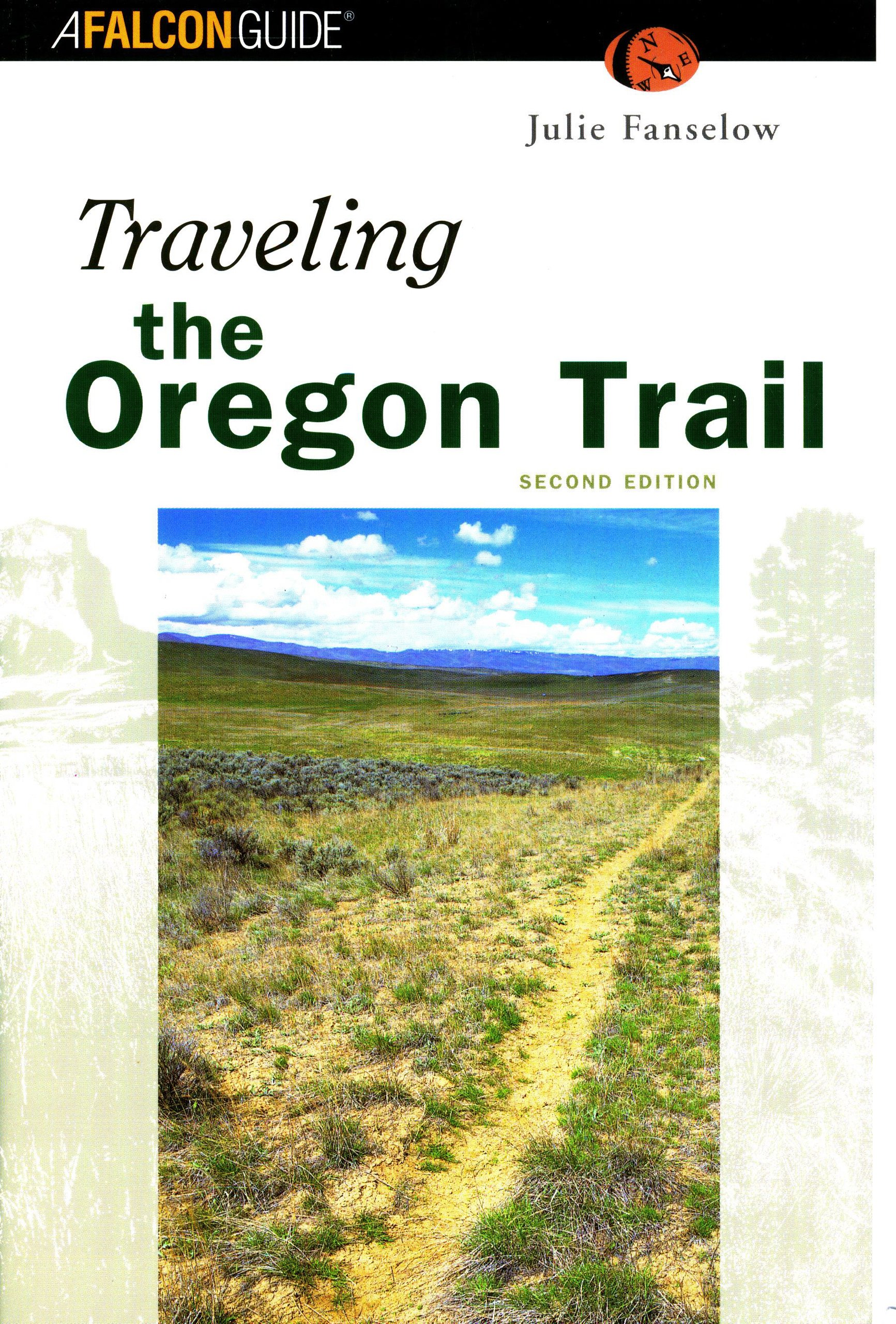 Traveling The Oregon Trail, 2nd Edition (historic Trail Guide Series):  Julie Fanselow: 9781585920808: Amazon: Books