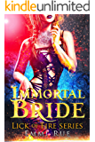 Immortal Bride: A Reverse Harem Paranormal Dragon Fantasy (Lick of Fire)