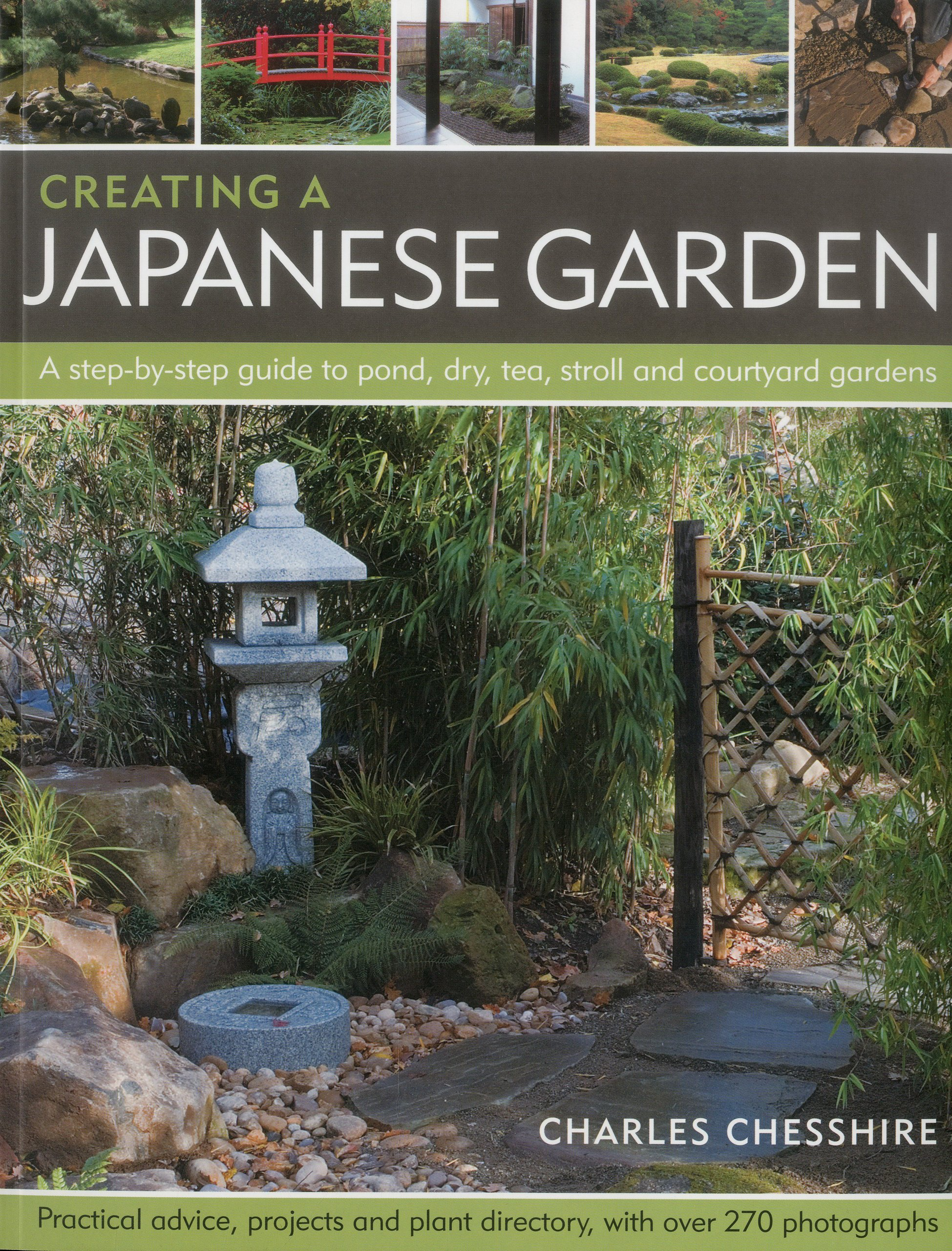 Beau Creating A Japanese Garden: A Step By Step Guide To Pond, Dry, Tea, Stroll  And Courtyard Gardens: Practical Advice, Projects And Plant Directory, ...