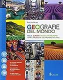 Geografie del mondo. Per le Scuole superiori. Con e-book. Con 2 espansioni online. Con libro: Atlante del mondo attuale