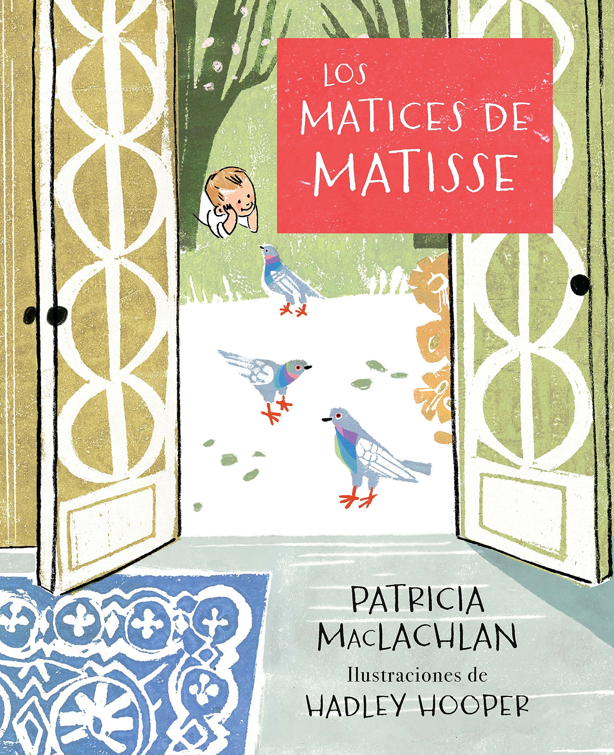 Los matices de Matisse / The Iridescence of Birds: A Book About Henri Matisse (Spanish Edition)