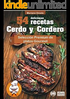 54 DELICIOSAS RECETAS - CERDO Y CORDERO: Selección Premium de platos Gourmet (Colección Los