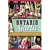 Ontario Garlic: The Story from Farm to Festival