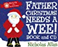 Father Christmas Needs a Wee: Book and CD