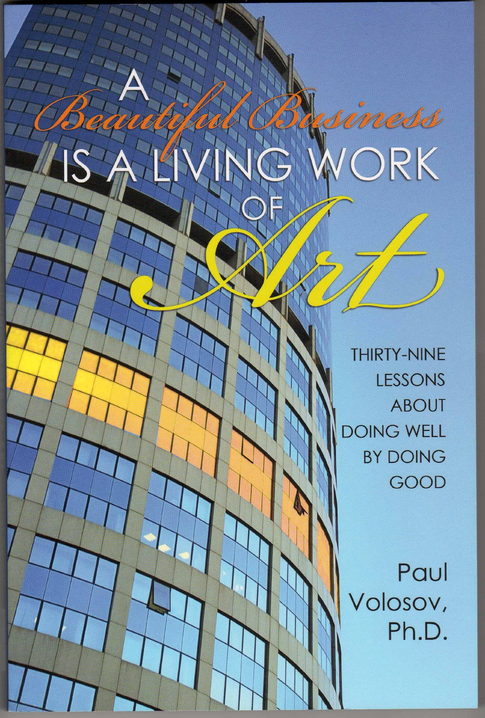 Read Online A Beautiful Business is a Living Work of ART ebook