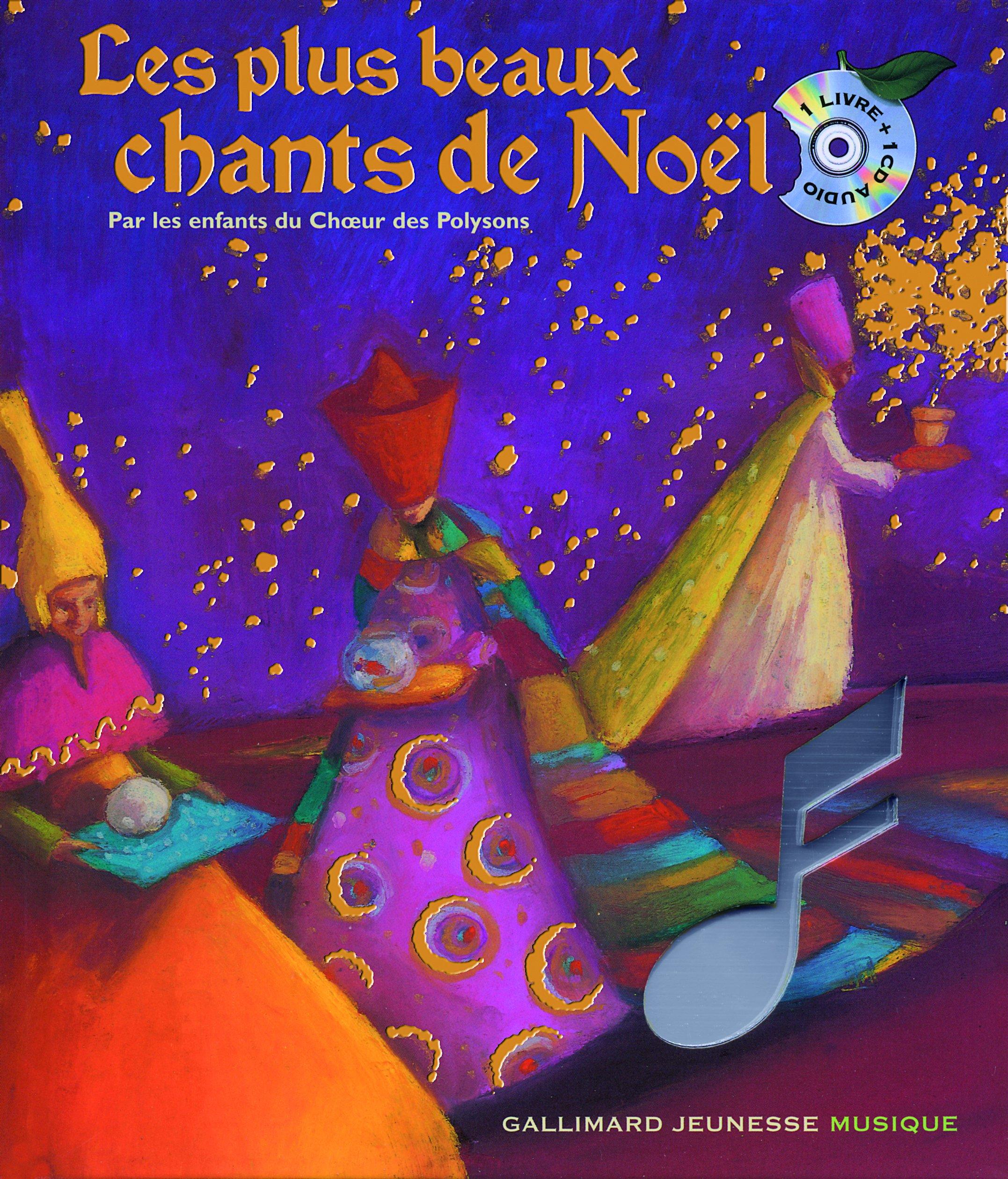 Les plus beaux chants de Noel [ Christmas songs ] par les enfants du Choeur de Polysons - Book + Audio CD (French Edition)