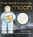 If You Decide to Go to the Moon by Faith McNulty (2007) Paperback
