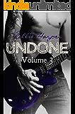 Undone, Vol. 3 (Beg For It Book 2)