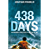 438 Days: An Incredible True Story of Survival at Sea: An Extraordinary True Story of Survival at Sea