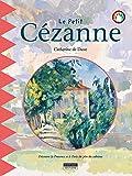 Le petit Cézanne: Un livre d'art amusant et ludique pour toute la famille ! (Happy musem ! t. 14)