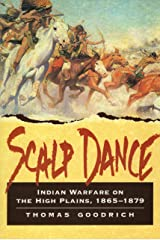 Scalp Dance: Indian Warfare on the High Plains, 1865-1879