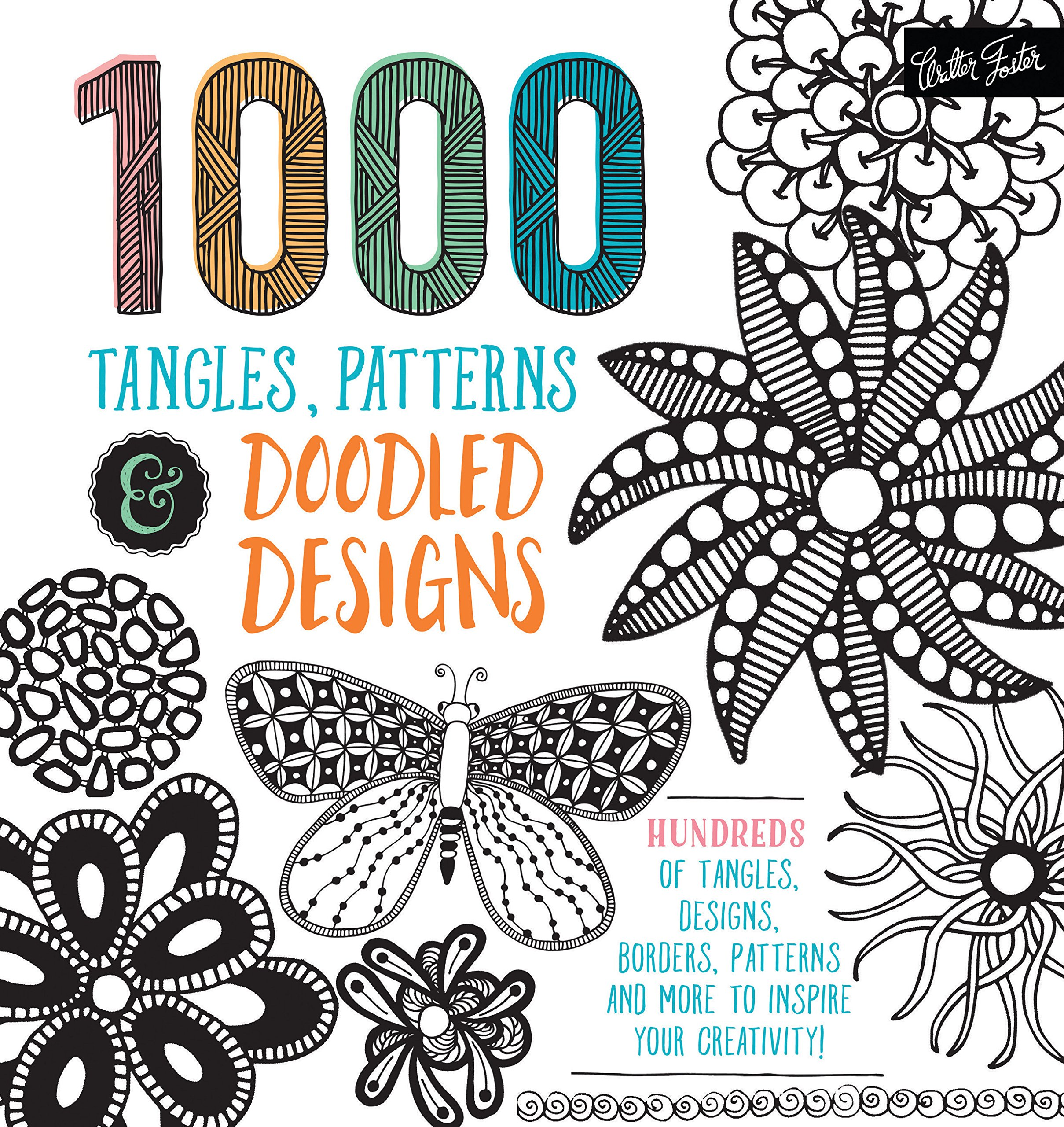 1,000 Tangles, Patterns & Doodled Designs: Hundreds of tangles, designs, borders, patterns and more to inspire your creativity! pdf epub
