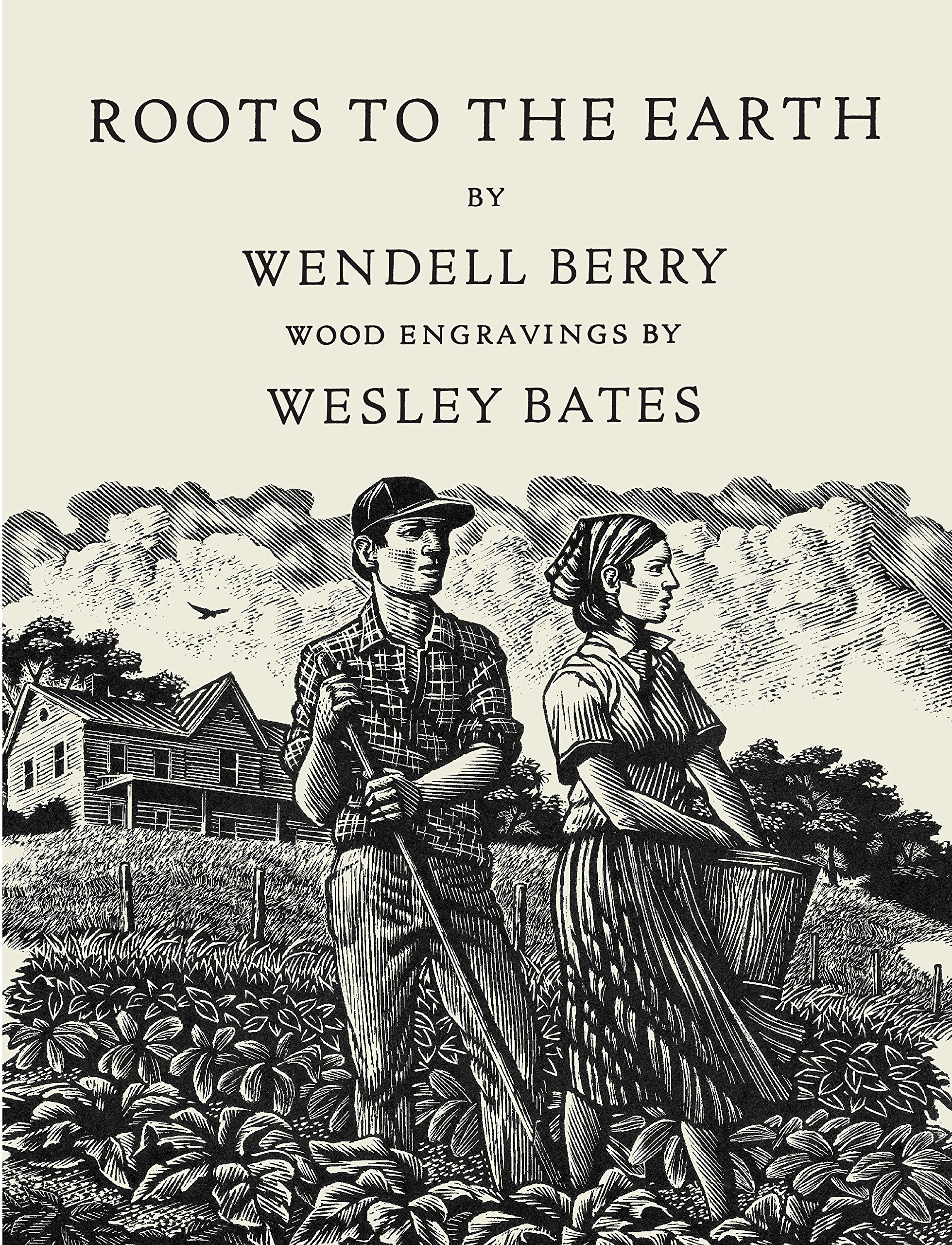 com roots to the earth poems and a story  com roots to the earth poems and a story 9781619027800 wendell berry wesley bates books