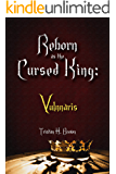 Reborn as The Cursed King (LitRPG): Book One: Vulnarris
