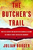 The Butcher's Trail How The Search For Balkan War Criminals Became The World'S Most Successful Manhunt