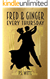 Fred and Ginger Every Thursday: A Modern Tale of Romance and Mistaken Identity