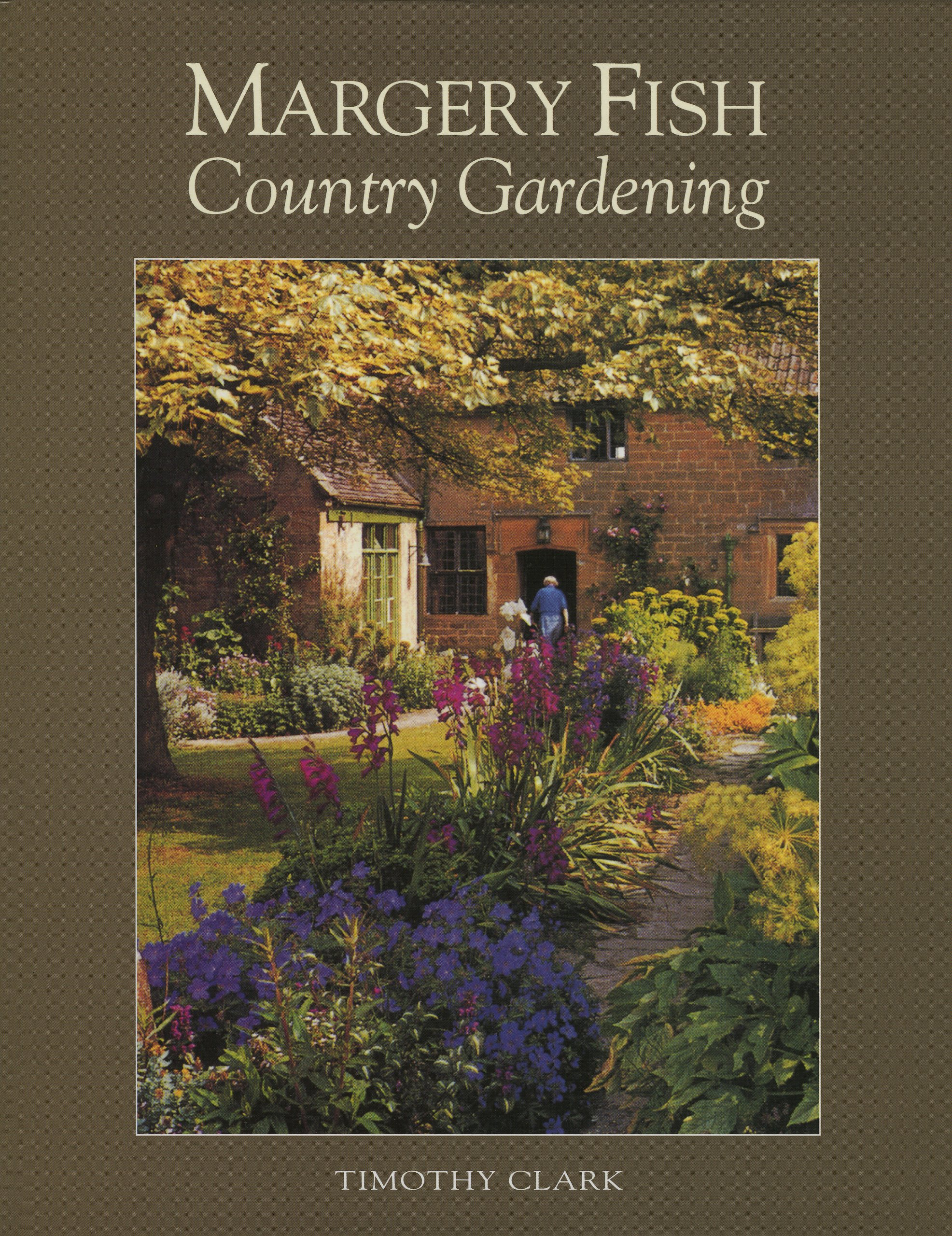 Margery Fish\'s Country Gardening: Timothy Clark: 9781870673310 ...