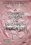 A sombria queda de Elizabeth Frankenstein