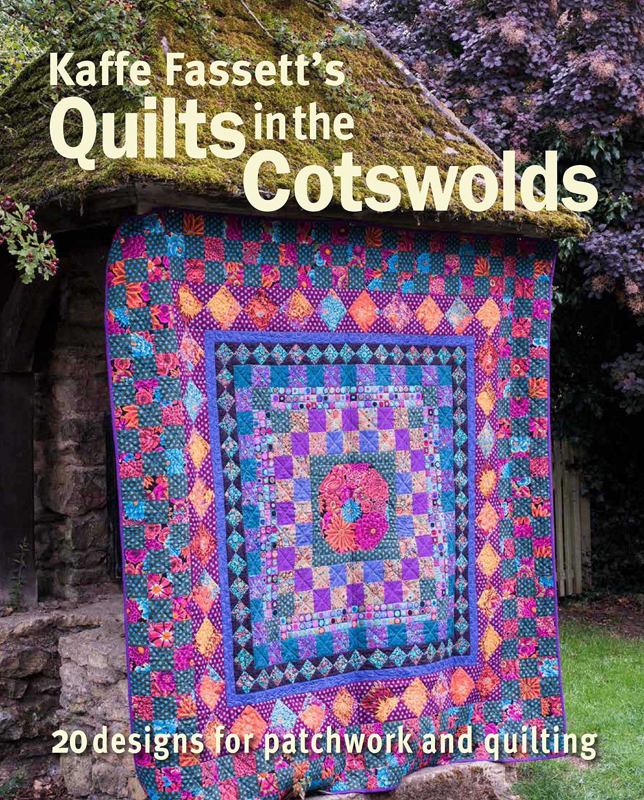 Kaffe Fassett's Quilts in the Cotswolds: Medallion Quilt Designs with Kaffe Fassett Fabrics by Taunton Press