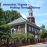 Alexandria, Va: Walking through History
