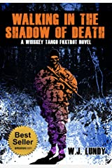Walking In The Shadow Of Death : A Whiskey Tango Foxtrot Novel: Book 4 Kindle Edition
