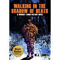 Walking In The Shadow Of Death : A Whiskey Tango Foxtrot Novel: Book 4 (English Edition)