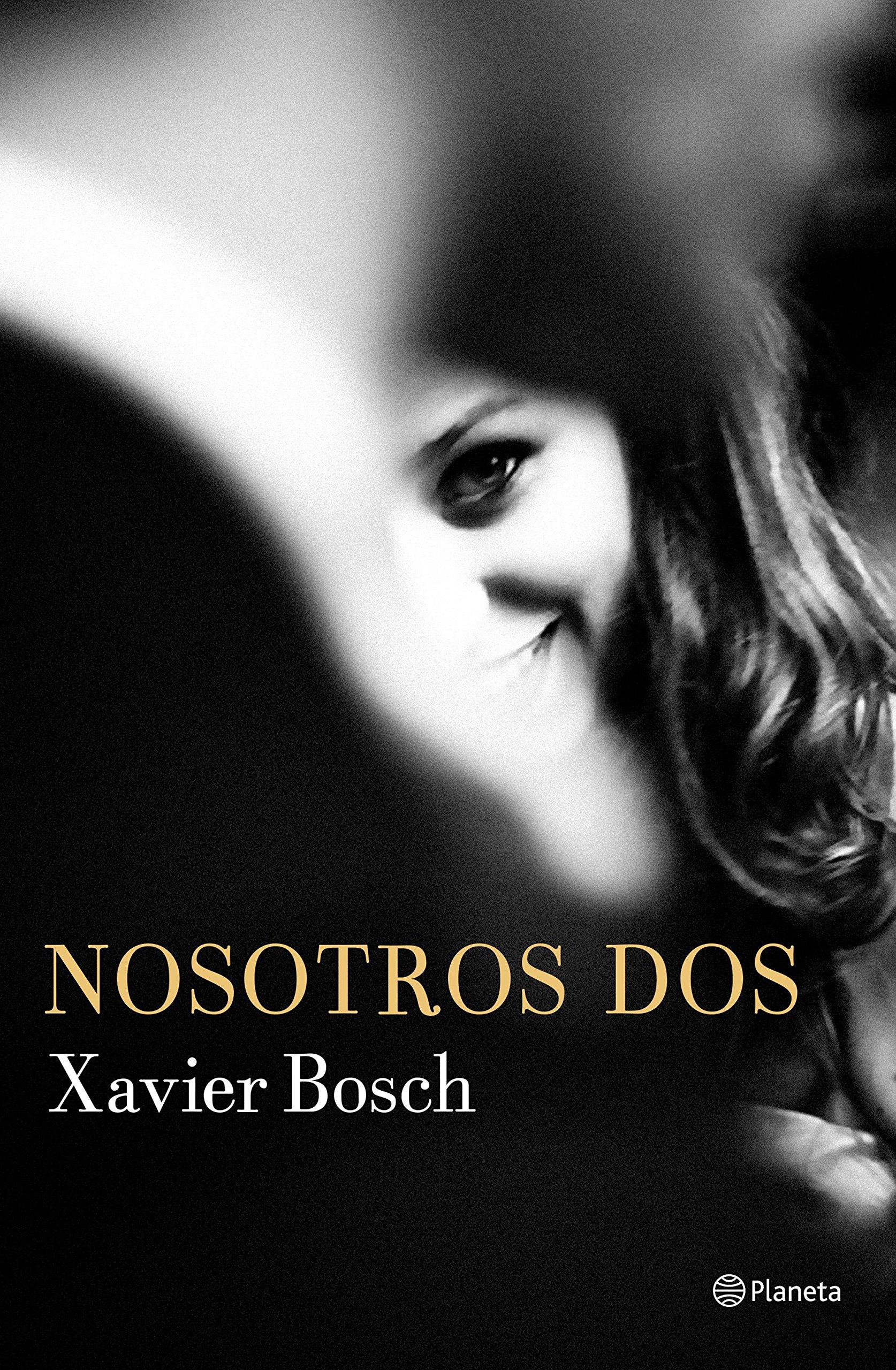 Nosotros dos (Autores Españoles e Iberoamericanos): Amazon.es: Xavier Bosch,