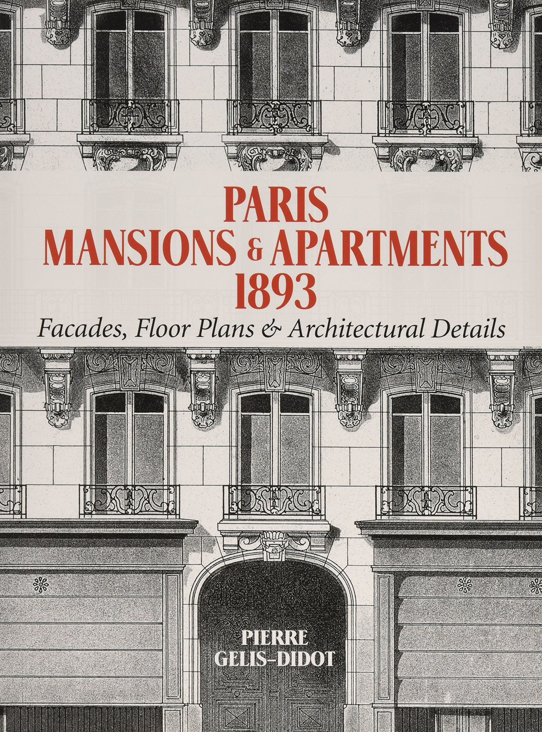Paris Mansions and Apartments 1893: Facades, Floor Plans and ...