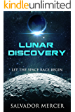 Lunar Discovery: Let the Space Race Begin (Discovery Series Book 1)