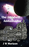 The Goodwill Ambassador (Steven Gordon Book 4)