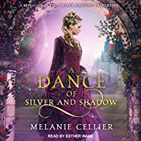 A Dance of Silver and Shadow: Beyond the Four Kingdoms Series, Book 1