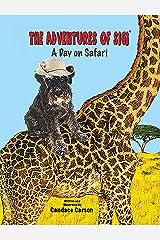The Adventures of Sigi - A Day on Safari Kindle Edition