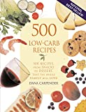 500 Low-Carb Recipes: 500 Recipes, from Snacks to