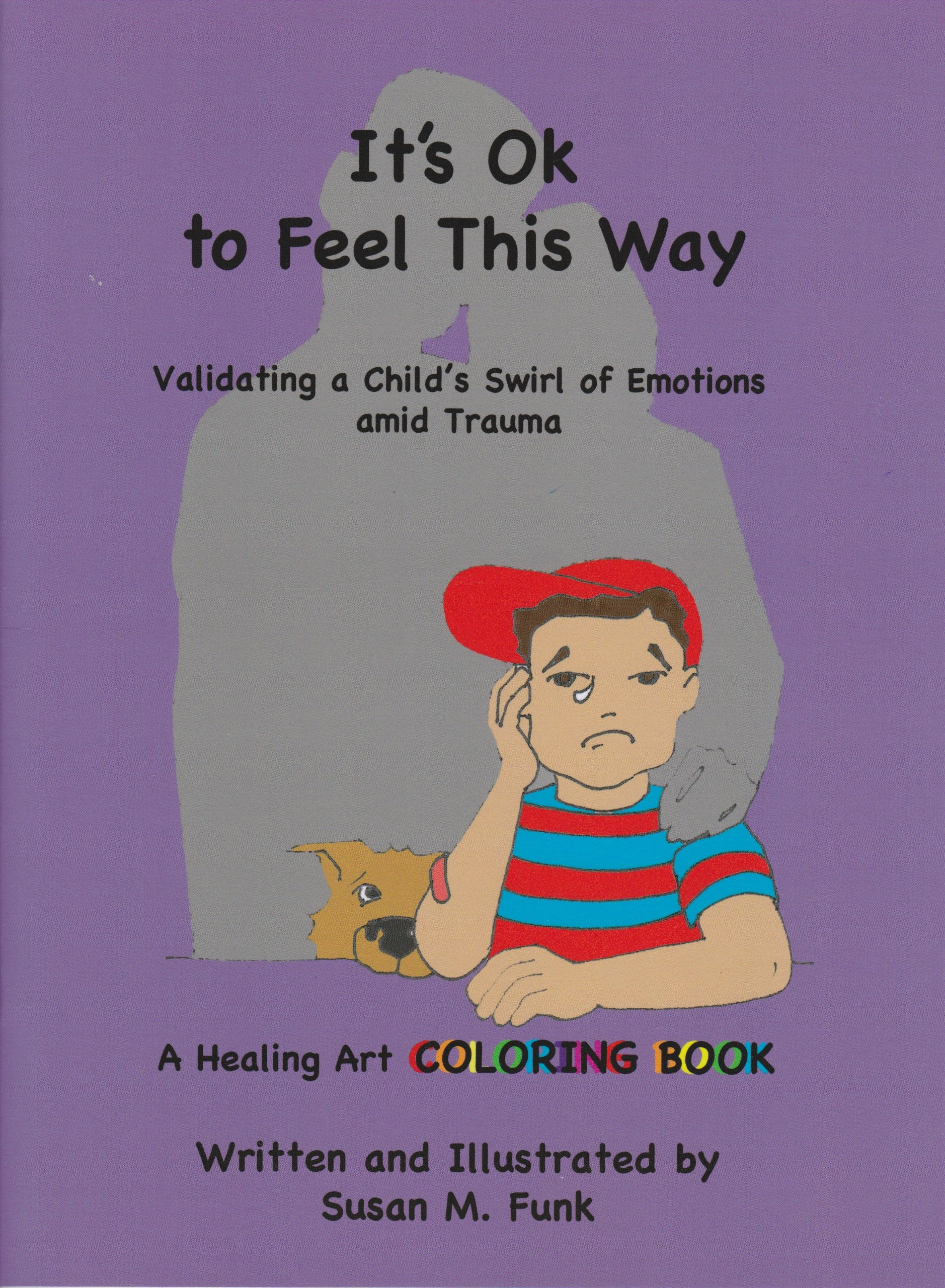 It's Ok to Feel This Way: Validating a Child's Swirl of Emotions Amid Trauma pdf