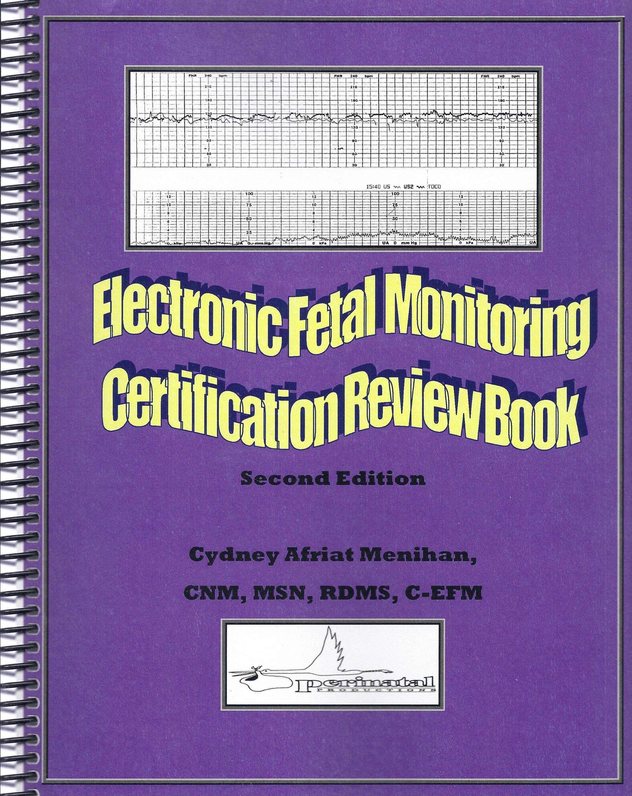 Electronic fetal monitoring efm certification review book 2nd electronic fetal monitoring efm certification review book 2nd edition cnm msn rdms c efm cydney afriat menihan 9780982454855 amazon books fandeluxe Choice Image