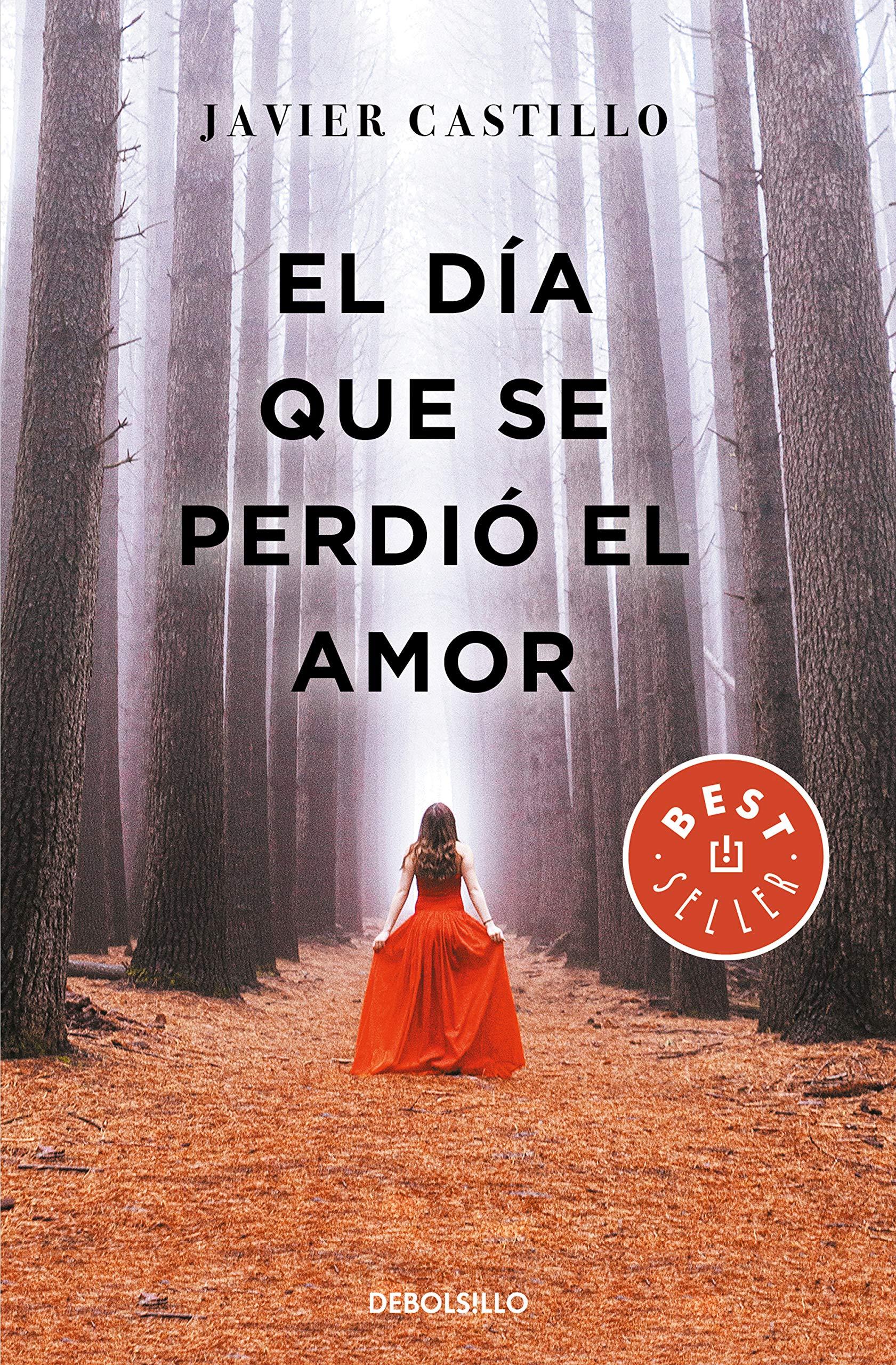 El día que se perdió el amor (BEST SELLER) por Javier Castillo