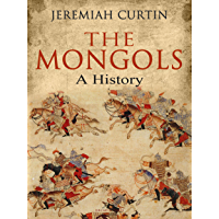 The Mongols: A History (English Edition)
