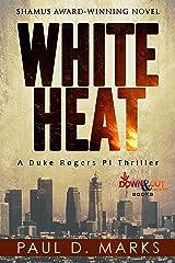 White Heat (Duke Rogers, PI Book 1) Kindle Edition