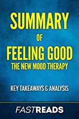 Summary of Feeling Good: The New Mood Therapy | Includes Key Takeaways & Analysis Kindle Edition