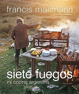 Siete fuegos: Mi cocina argentina (Spanish Edition)